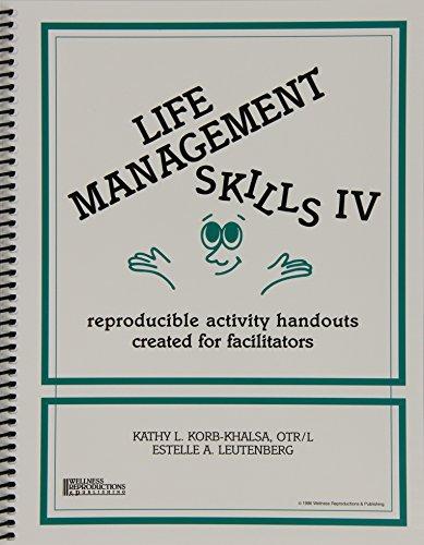 Life Management Skills IV: Reproducible Activity Handouts Created for Facilitators