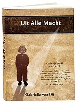 Uit Alle Macht (Dutch Edition) by [van Rij, Gabriella]