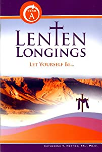 Paperback Lenten Longings: Year A - Let Yorself Be... Book