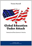 Global Education under Attack : International Baccalaureate in America, Bunnell, Tristan, 3631633947