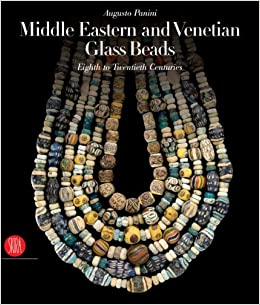Middle Eastern and Venetian Glass Beads: Eighth to Twentieth Centuries