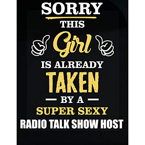 Inked Creatively This Girl is Taken by A Super Sexy Radio Talk Show Host - Sticker