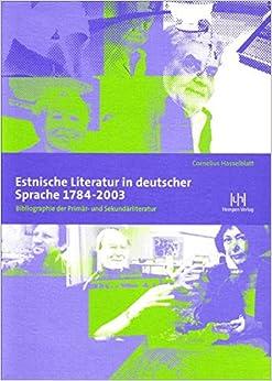 Estnische Literatur in deutscher Sprache 1784-2003: Bibliographie der Primär- und Sekundärliteratur