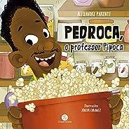 Pedroca, o professor pipoca