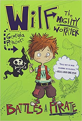 Wilf the Mighty Worrier: Battles a Pirate (Wilf the Mighty Worrier Novel)