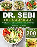 DR. SEBI: The Cookbook: From Sea moss meals to