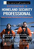 Becoming a Homeland Security Professional, LearningExpress Staff, 1576857506
