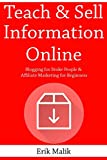 Teach & Sell Information Online: Blogging for Broke People & Affiliate Marketing for Beginners