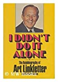 I Didn't Do It Alone: The Autobiography of Art Linkletter As Told to George Bishop