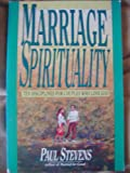 Marriage Spirituality : Ten Disciplines for Couples Who Love God, Stevens, Paul, 083081275X