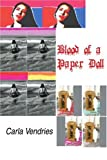 Blood of a Paper Doll, Carla Vendries, 0595242812