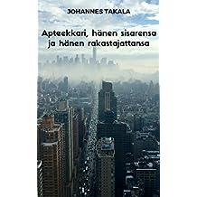 Apteekkari, hänen sisarensa ja hänen rakastajattansa (Finnish Edition)