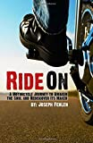 Ride On: A Motorcycle Journey to Awake your Soul and Rediscover its Maker