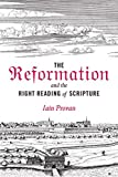 "Iain Provan, ""The Reformation and the Right Reading of Scripture"" (Baylor UP, 2017)"