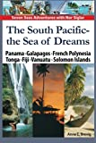The South Pacific - the Sea of Dreams: Panama - Galapagos - French Polynesia - Tonga - Fiji - Vanuatu - Solomon Islands (Seven Seas Adventures) (Volume 5)