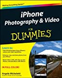 iPhone Photography and Video for Dummies, Angelo Micheletti, 0470643641