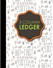 """3 Column Ledger: Account Book Journal, Accounting Notebook, Ledger Books For Bookkeeping, Cute Coffee Cover, 8.5"""" x 11"""", 100 pages"""