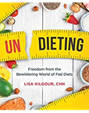 Undieting: Freedom from the Bewildering World of Fad Diets