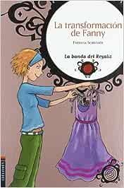 La transformacion de Fanny (La banda del Regaliz): Amazon