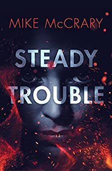 Steady Trouble (Steady Teddy Book 1) by [McCrary, Mike]