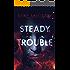 Steady Trouble (Steady Teddy Book 1)