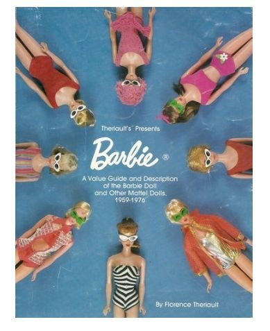 Theriault's Presents Barbie: A Value Guide and Description of the Barbie Doll and Other Mattel Dolls 1959-1976