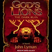 The Dark Ruin: God's Lions, Book 3 | John Lyman