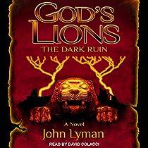 THE DARK RUIN: GOD'S LIONS, BOOK 3