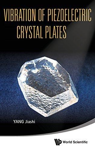 Vibration of Piezoelectric Crystal Plates by Jiashi Yang (2013-09-15)