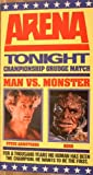 Arena: Tonight Championship Grudge Match Man Vs. Monster