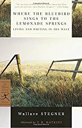 Where the Bluebird Sings to the Lemonade Springs: Living and Writing in the West (Modern Library Classics)