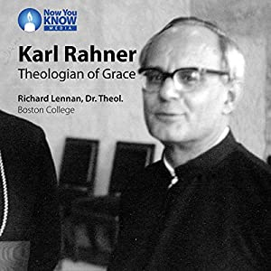 Karl Rahner: Theologian of Grace Lecture