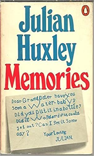 Memories by Julian Huxley (1972-06-29)
