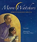 Moon Watchers: Shirin's Ramadan Miracle (Turtleback School & Library Binding Edition)