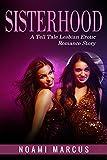 Sisterhood: A Tell Tale Lesbian Erotica Romance Story: (Erotica, Fiction, Lesbian, Fantasy)