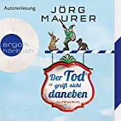 Der Tod greift nicht daneben: Alpenkrimi   Jörg Maurer