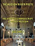 img - for The Hudson River Poets at the Karpeles Manuscript Library Museum (Volume 1) book / textbook / text book