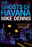 The Ghosts Of Havana by Mike Dennis front cover