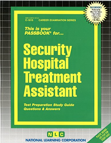 Security Hospital Treatment Assistant(Passbooks) (Career Examination Passbooks)