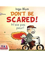 Don't Be Scared! - N'aie pas peur!: Bilingual Children's Book English-French with Pics to Color