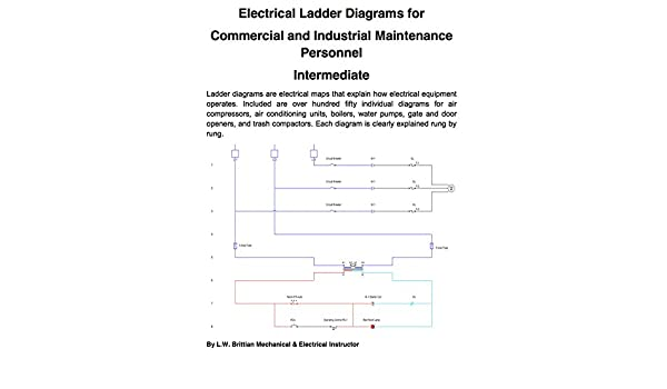 Electrical Ladder Diagrams For Commercial And Industrial Maintenance