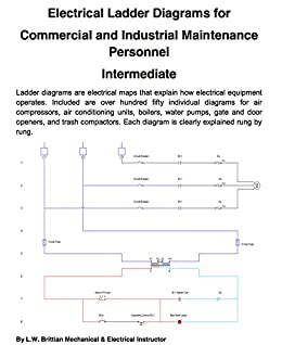 Electrical ladder diagrams for commercial and industrial maintenance electrical ladder diagrams for commercial and industrial maintenance personnel intermediate by brittian lw fandeluxe