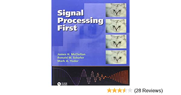 Signal processing first james h mcclellan ronald w schafer mark signal processing first james h mcclellan ronald w schafer mark a yoder 9780130909992 amazon books fandeluxe Image collections