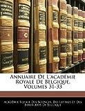 Annuaire de L'Académie Royale de Belgique, , 1145753353