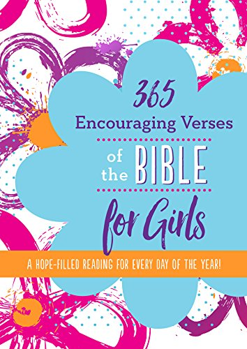 365 Encouraging Verses of the Bible for Girls: A Hope-Filled Reading for Every Day of the Year! ()