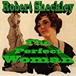 The Perfect Woman   Robert Sheckley