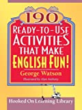 190 Ready-to-Use Activities That Make English Fun!, George Watson and Alan Anthony, 0787978868