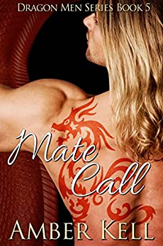 Mate Call (Dragon Men Book 5) by [Kell, Amber]