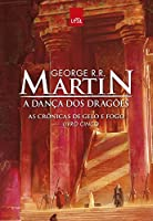 A Dança dos Dragões - As Crônicas de Gelo e Fogo - Livro Cinco