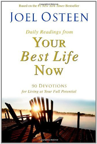 By Joel Osteen - Your Best Life Now Devotional: 100 Daily Inspirations for Living at Your Full Potential (New title) (10.2.2005)